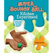 Super Bouncy Ball Kitchen Experiment
