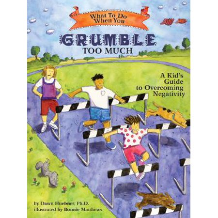 What to Do When You Grumble Too Much: A Kid's Guide to Overcoming Negativity (Paperback) - When Does Halloween Start
