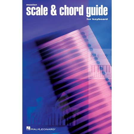 Hal Leonard Master Scale & Chord Guide (6 inch. x 9 inch. Edition) Piano Method Series Written by Various Authors Hal Leonard Master Scale