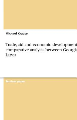 Trade, aid and economic development - A comparative analysis between Georgia & Latvia