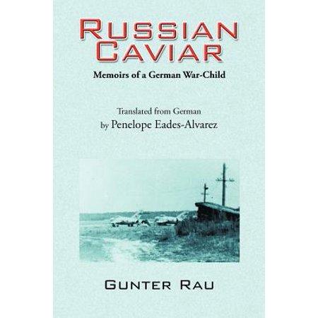 Russian Caviar : Memoirs of a German War-Child