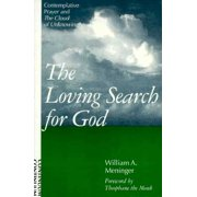 Loving Search for God : Contemplative Prayer and the Cloud of Unknowing