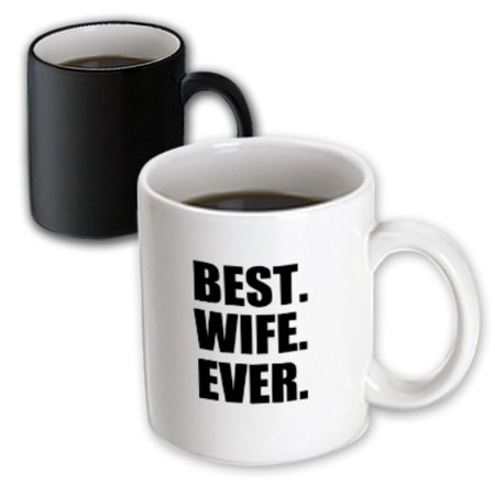 3dRose Best Wife Ever - black text anniversary valentines day gift for her, Magic Transforming Mug, (Best Valentines Day Sayings For Her)