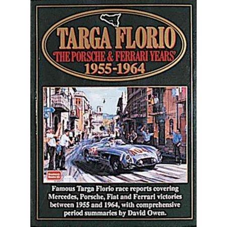 Targa Florio The Porsche   Ferrari Years 1955 1964  Racing  Porsche And Ferrari Years 1955 64  Paperback