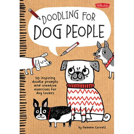 Doodling for Dog People : 50 Inspiring Doodle Prompts and Creative Exercises for Dog Lovers](Halloween Prompts Creative Writing)