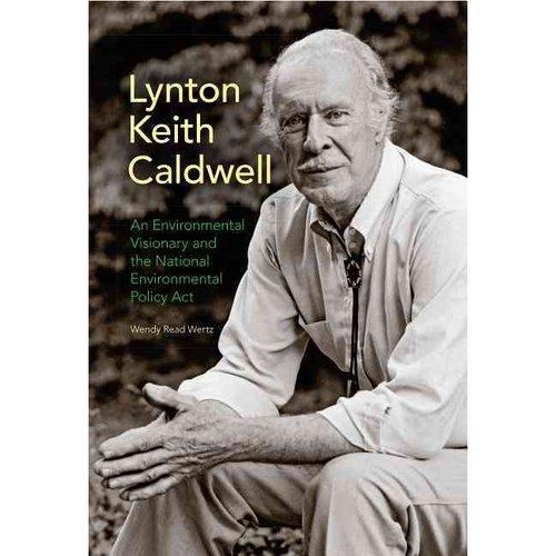 Lynton Keith Caldwell: An Environmental Visionary and the National Environmental Policy Act