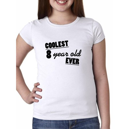Coolest 8 Year Old Ever! - 8th Birthday Gift Girl's Cotton Youth T-Shirt (11 Year Old Girls Crop Tops)