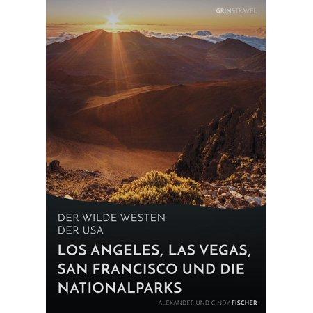 Der wilde Westen der USA. Los Angeles, Las Vegas, San Francisco und die Nationalparks - (Same Day Delivery San Francisco To Los Angeles)