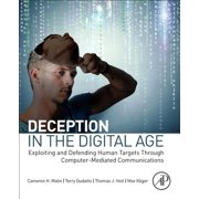 Deception in the Digital Age : Exploiting and Defending Human Targets Through Computer-Mediated Communications