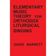 Elementary Music Theory for Orthodox Liturgical Singing