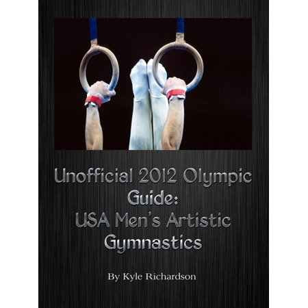 Unofficial 2012 Olympic Guides: USA Men's Artistic Gymnastics - eBook