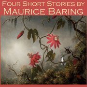 Four Short Stories by Maurice Baring - Audiobook