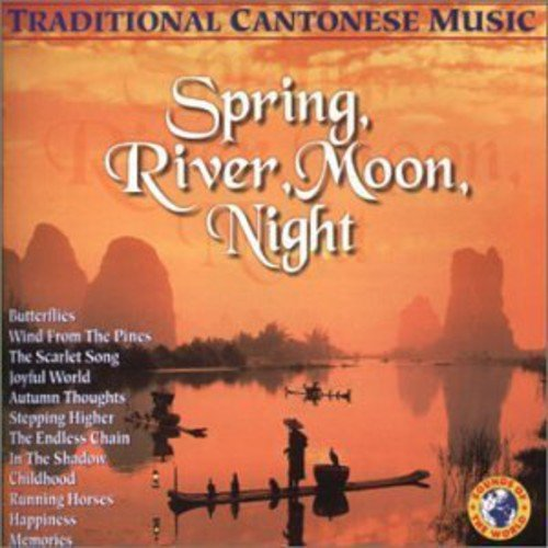 Spring River Moon Night: Trad Cantonese Music