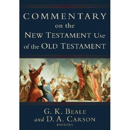 Commentary on the New Testament Use of the Old (Best Old Testament Commentary)