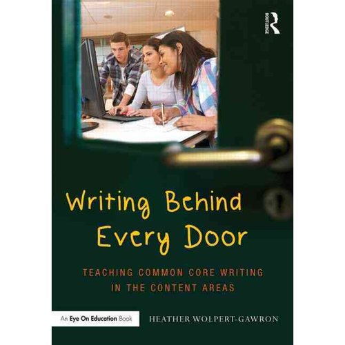 Writing Behind Every Door: Teaching Common Core Writing in the Content Areas