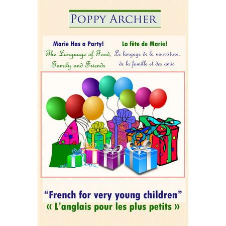 Marie Has a Party! / La fête de Marie! / The Language of Food, Family and Friends / Le langage de la nourriture, de la famille et des amis -