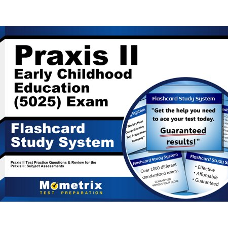 Praxis II Early Childhood Education (5025) Exam Flashcard Study System: Praxis II Test Practice Questions & Review for the Praxis II: Subject