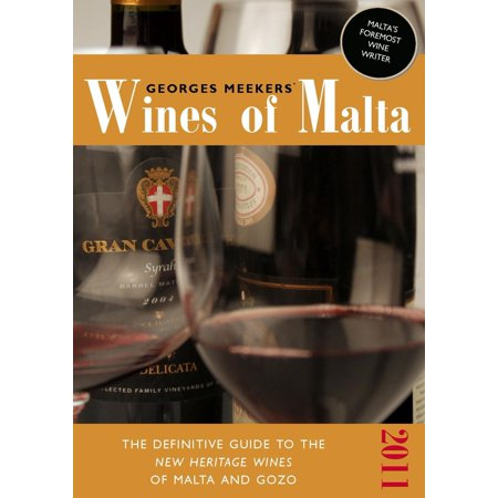Georges Meekers' Wines of Malta: The Definitive Guide to the New Heritage Wines of Malta and Gozo | 2011 - eBook