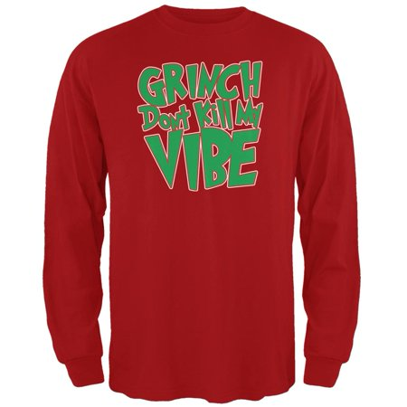 Christmas Grinch Don't Kill My Vibe Red Adult Long Sleeve - Grinch Halloween