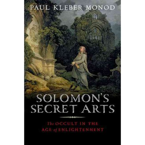 Solomon's Secret Arts: The Occult in the Age of Enlightenment