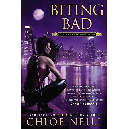 Biting Bad : A Chicagoland Vampires Novel (Best Vampire Bite Scenes)