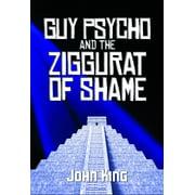 Guy Psycho and the Ziggurat of Shame - eBook