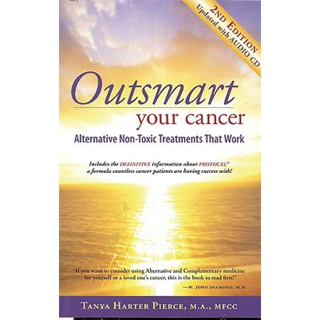 Outsmart Your Cancer : Alternative Non-Toxic Treatments That