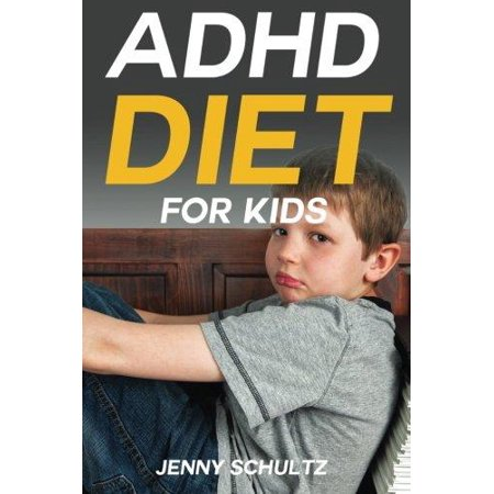 Adhd Diet For Kids  Brain Food To Help Your Child Fight Symptoms Of Attention Deficit Hyperactivity Disorder