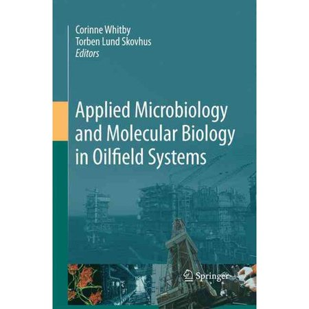 Applied Microbiology And Molecular Biology In Oilfield Systems  Proceedings From The International Symposium On Applied Microbiology And Molecular Biology In Oil Systems  Ismos 2 2009