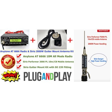 Anytone AT 6666 All Mode Radio & Sirio Performer 2000 Gutter Mount Combo Kit