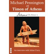 Michael Pennington on Timon of Athens (Shakespeare On Stage) - eBook