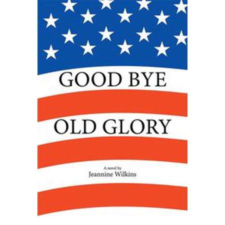 Old Glory Stationery (Good Bye Old Glory - eBook )
