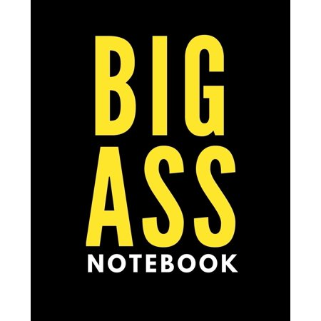 Big Ass Notebook: 400 Blank Unlined Pages, Extra Large Softcover Notebook Journal (Creative Book for Writing, Drawing, and Art) (Paperback)