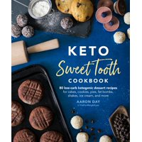 Keto Sweet Tooth Cookbook : 80 Low-Carb Ketogenic Dessert Recipes for Cakes, Cookies, Pies, Fat Bombs, Shakes, Ice Cream, and More (Paperback)