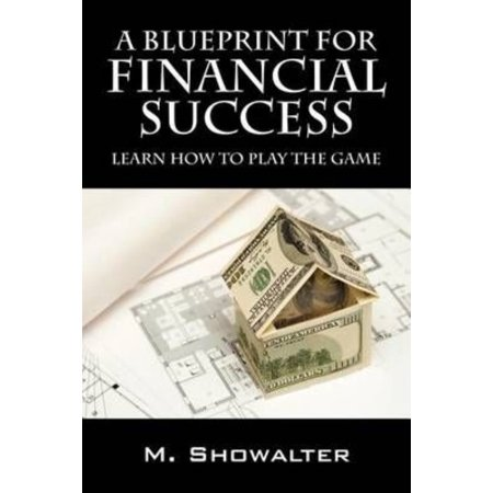 A Blueprint for Financial Success: Learn How to Play the Game