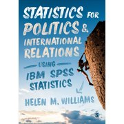 Statistics for Politics and International Relations Using IBM SPSS Statistics (Paperback)