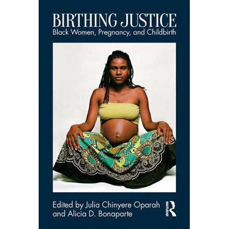 Birthing Justice : Black Women, Pregnancy, and - Pregnant Women Halloween Ideas