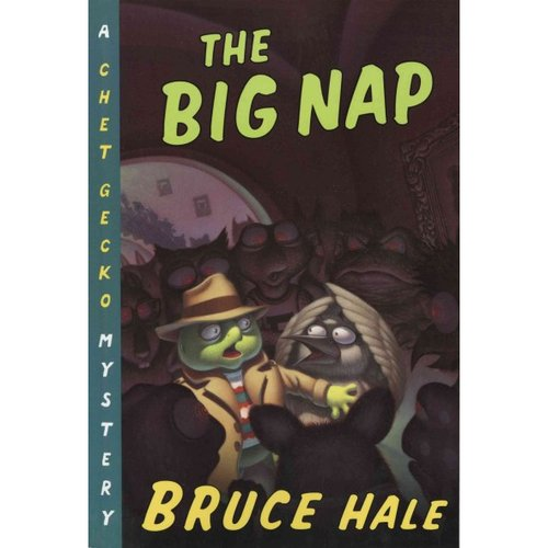 The Big Nap: From the Tattered Casebook of Chet Gecko, Private Eye