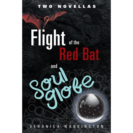 Flight of the Red Bat and Soul Globe - eBook (Bat Globe)