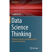 Data Analytics: Data Science Thinking: The Next Scientific, Technological and Economic Revolution (Hardcover)