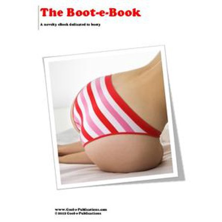 The Boot-e-Book: A novelty eBook dedicated to booty - - The Novelties