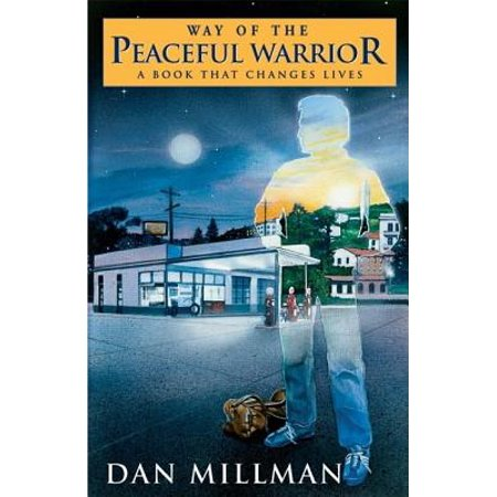 Way of the Peaceful Warrior : A Book That Changes