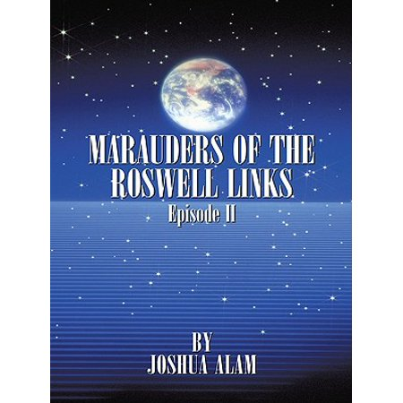 Marauders of the Roswell Links Episode Ii -
