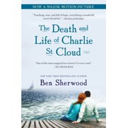 The Death and Life of Charlie St. Cloud : A Novel