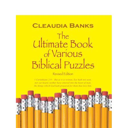 The Ultimate Book of Various Biblical Puzzles : 1 Corinthians 2:9 - But as It Is Written, Eye Hath Not Seen, Nor Ear Heard, Neither Have Entered Into