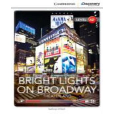 Bright Lights On Broadway  Theaterland Low Intermediate Book With Online Access  Cambridge Discovery Education Interactive Readers