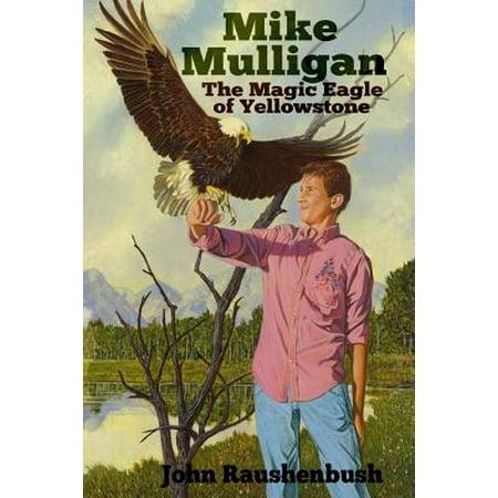 Mike Mulligan : The Magic Eagle of Yellowstone