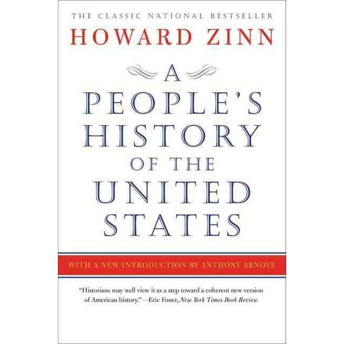 a peoples history of the united A debate over high school history books doesn't seem like the most  the late  howard zinn, including a people's history of the united states,.