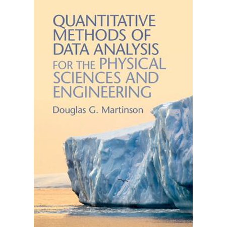 Quantitative Methods of Data Analysis for the Physical Sciences and (Introduction To Statistics And Quantitative Data Analysis)