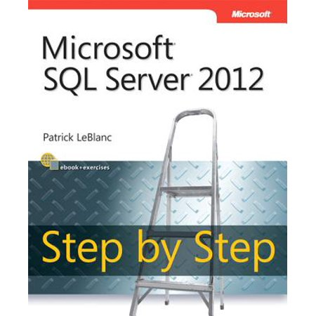Microsoft SQL Server 2012 Step by Step (Microsoft Sql Server 2012 Step By Step)